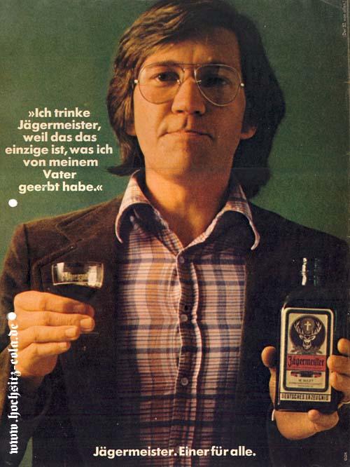Ich trinke Jägermeister, weil das das einzige ist, was ich von meinem Vater geerbt habe.