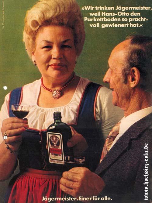 Ich trinke Jägermeister, weil Hans-Otto den Parkettboden so prachtvoll gewienert hat