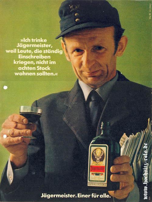 Ich trinke Jägermeister, weil Leute, die ständig Einscheiben bekommen, nicht im achten Stock wohnen sollten