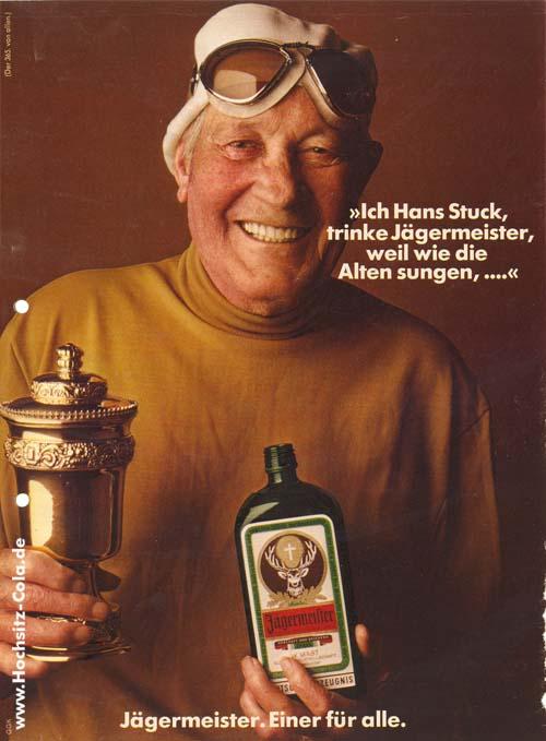Hans Stuck: Ich trinke Jägermeister, weil die Alten sungen,...