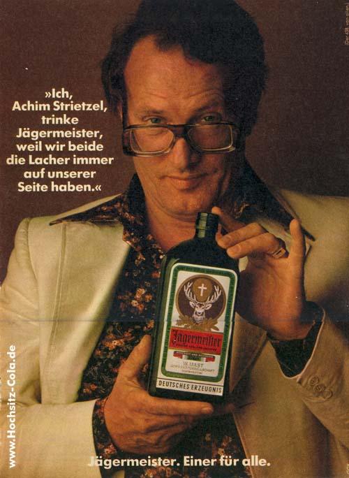 Ich, Achim Strietzel, trinke Jägermeister, weil wir beide immer die Lacher auf unserer Seite haben