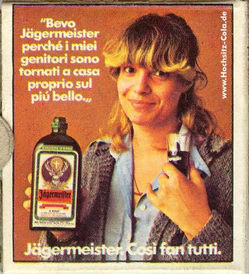 Jägermeister. Cosi fan tutti.
