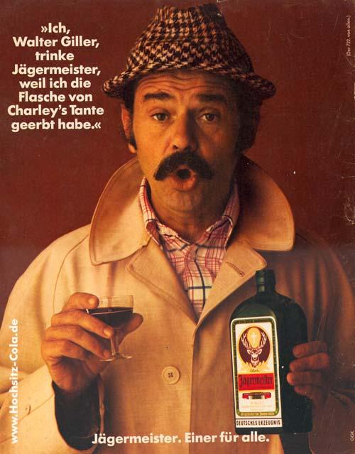 Ich, Walter Giller trinke Jägermeister, weil ich die Flasche von Charley´s Tante geerbt habe